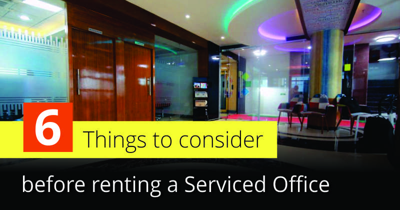 6 Things to consider before renting a Serviced Office
