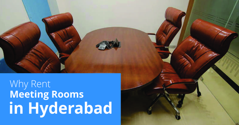 Why Rent Meeting Rooms in Hyderabad